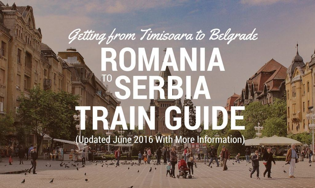 Getting from Timiosoara to Belgrade by Train