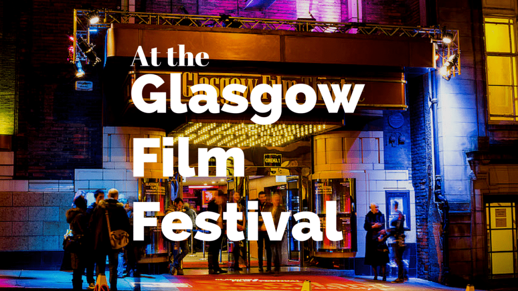 The Glasgow Film Festival