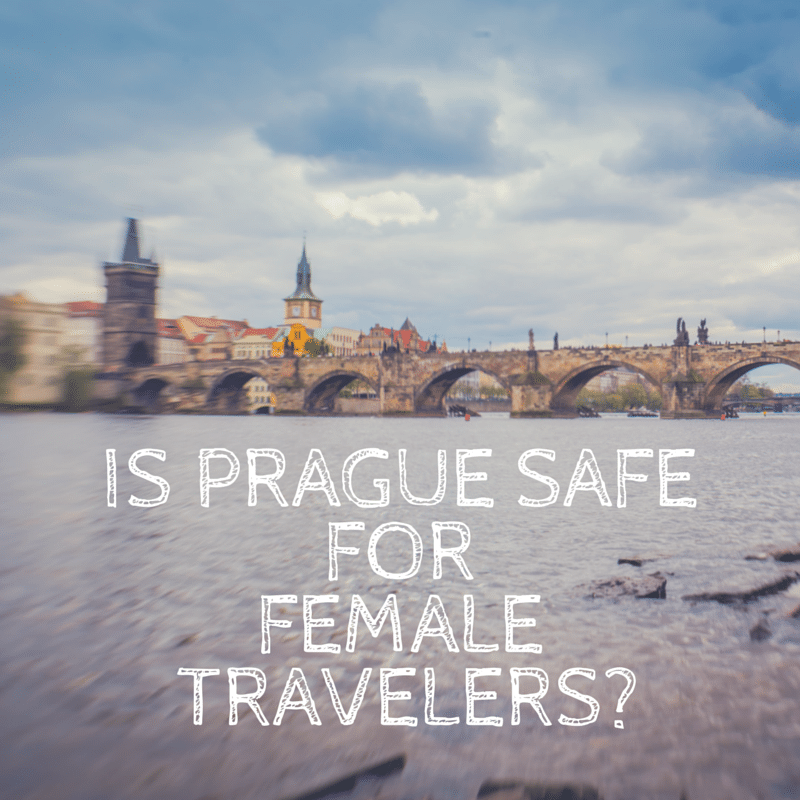 Is Prague Safe for Female Travelers?