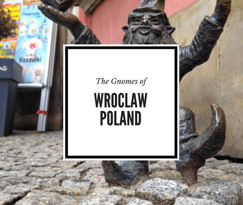 The Unexpectedly Awesome Gnomes of Wrocław Poland