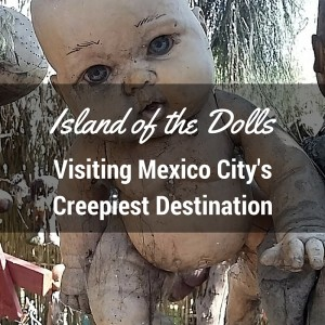 visit island of the dolls mexico
