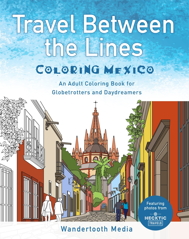 Travel Between the Lines Mexico Coloring Book