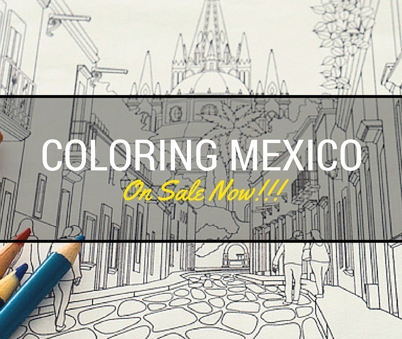 Say Hello to Our Mexico Coloring Book!