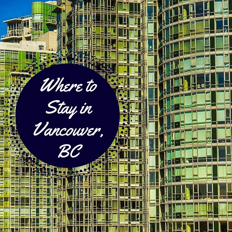 Best places to stay in Vancouver guide