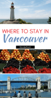 The best areas to stay in Vancouver Pinterest pin