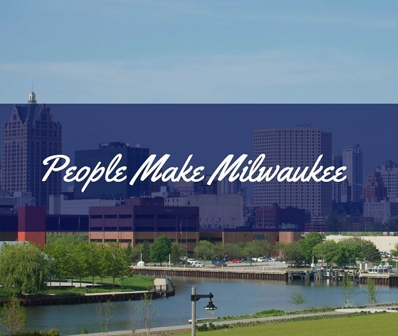 In Milwaukee, It's All About the People