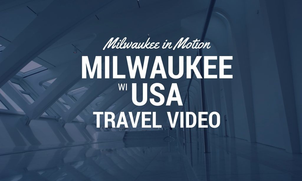 What to do in Milwaukee Travel Video