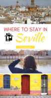 The best areas to stay in Seville Pinterest Pin