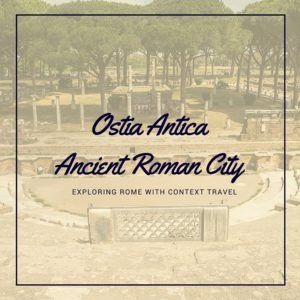 Ostia Antica Context Travel