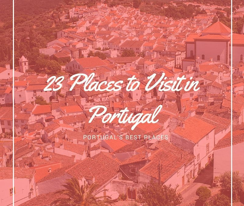 23 Beautiful Places to Visit in Portugal