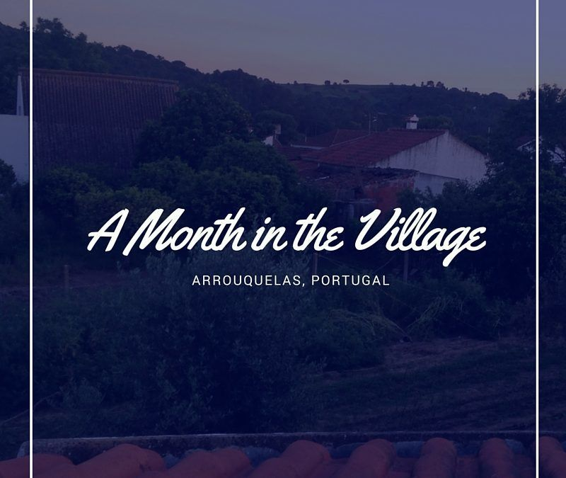 On Time Travel and Mind-Expanding Boredom: A Month in a Portuguese Village