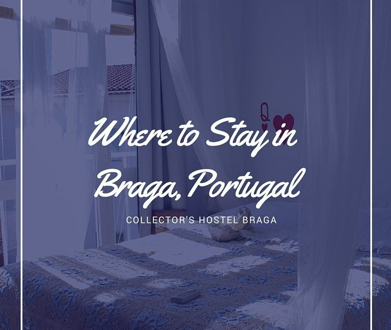 Where to Stay in Braga, Portugal: Collector's Hostel