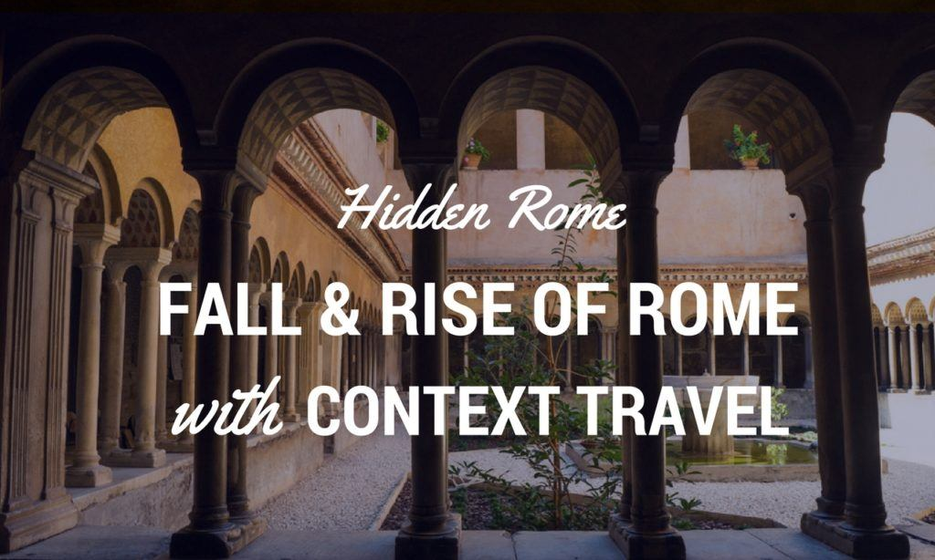 Fall and Rise of Rome with Context Travel