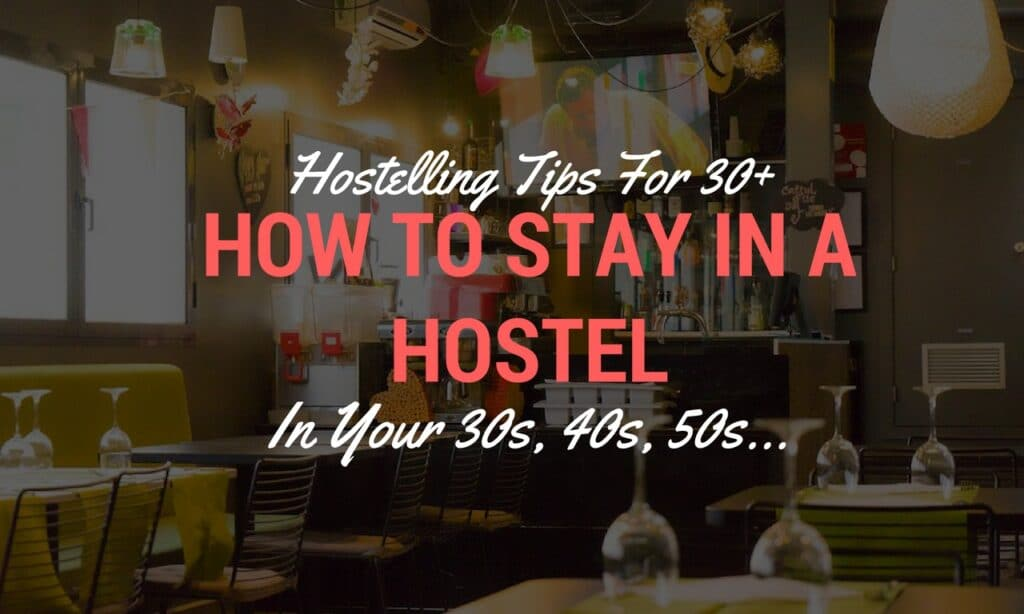 How to stay in a hostel in your 30s
