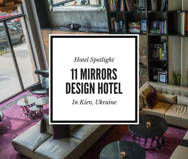 Hotel Spotlight: 11 Mirrors Design Hotel in Kiev, Ukraine