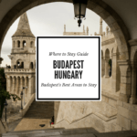 Where to Stay in Budapest Hungary