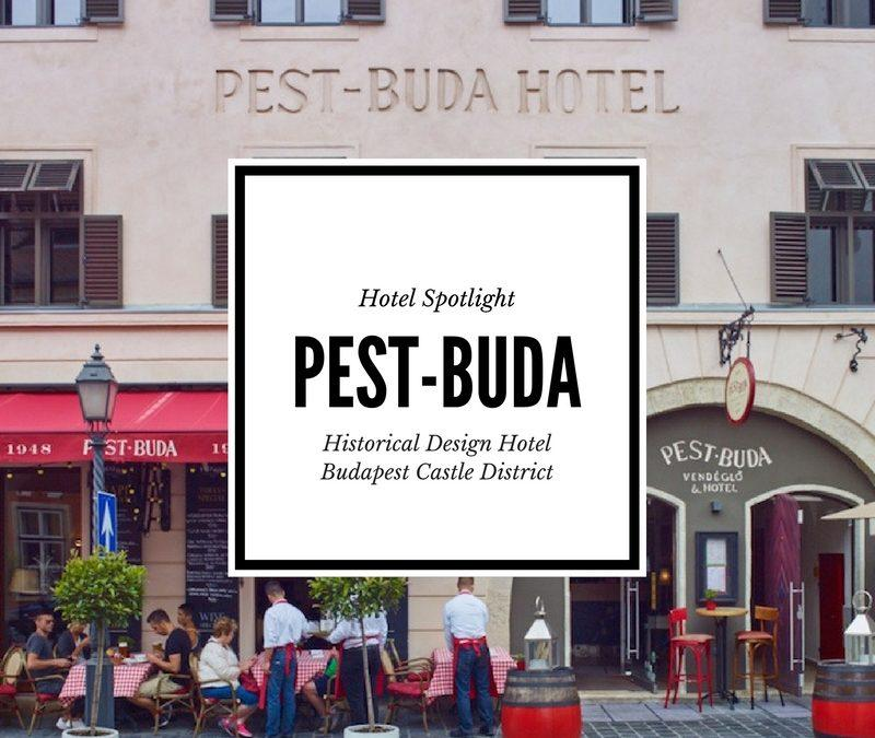 Hotel Spotlight: Pest-Buda Historical Design Hotel in Budapest's Castle District