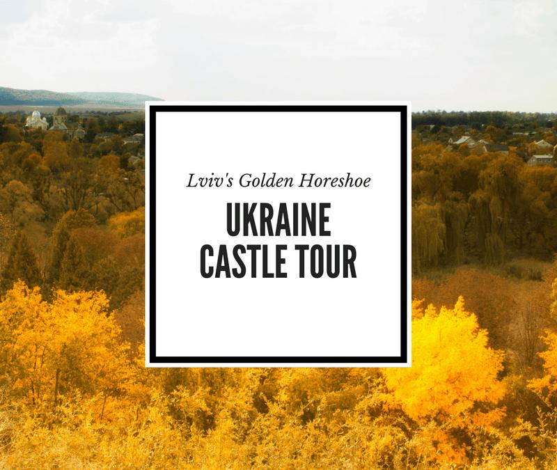 Castles of Western Ukraine: Visiting Lviv's Golden Horseshoe in Autumn
