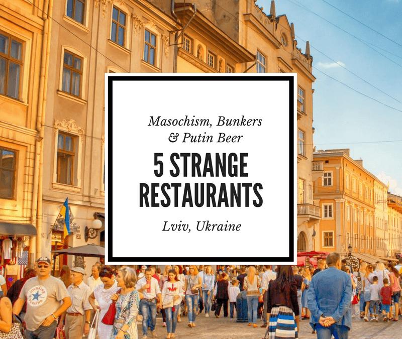 Masochism, Bunkers & Putin Beer: 5 Strange Restaurants in Lviv Ukraine