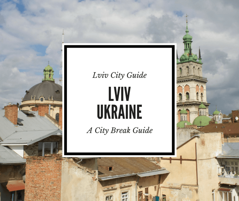 Things to Do in Lviv: Lviv City Guide & City Break Itinerary