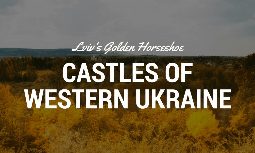 Lviv Golden Horseshoe Castle Tour