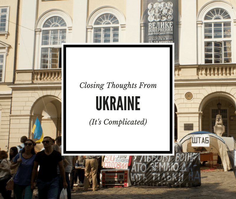 Closing Thoughts on Ukraine: It's Complicated