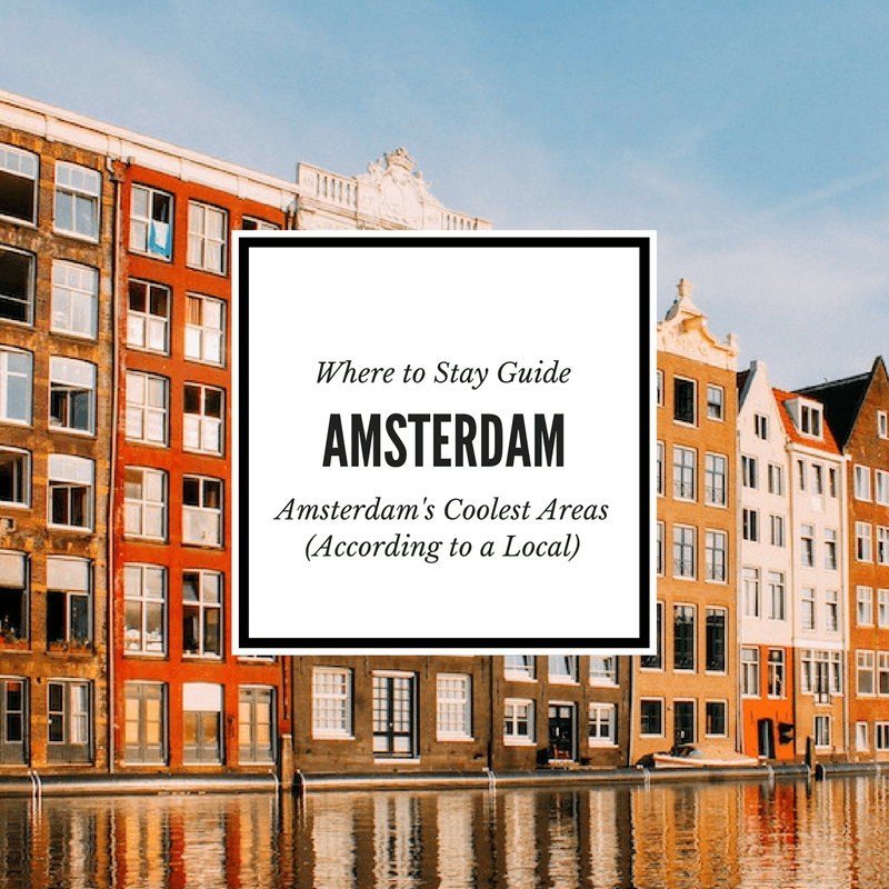 A Guide about the best neighborhoods to stay in Amsterdam