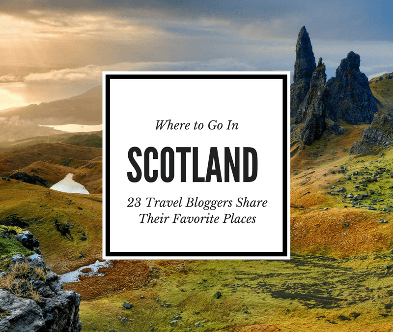 The Best Places in Scotland: 23 Travel Bloggers Share Where to Go in Scotland