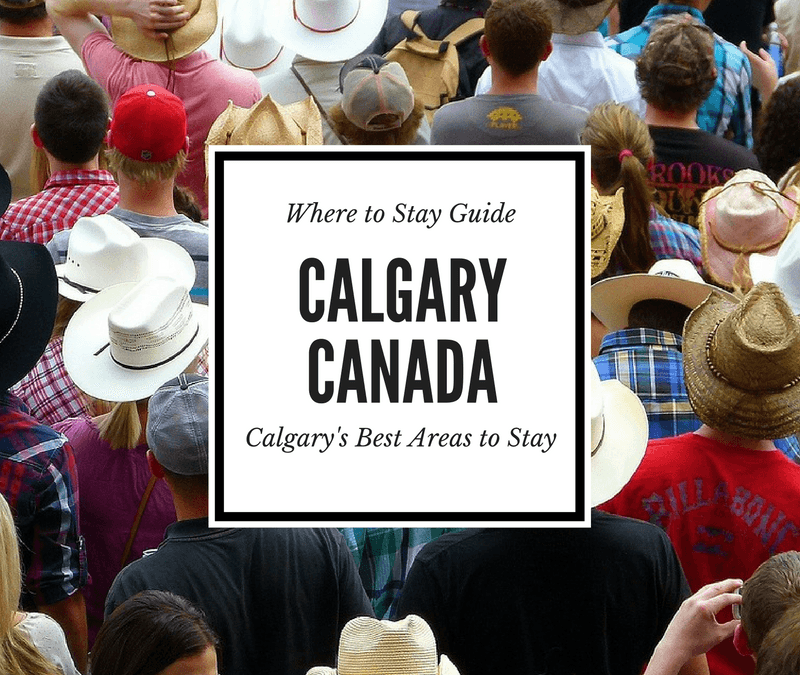 Where to Stay in Calgary: Calgary's Best Areas to Stay