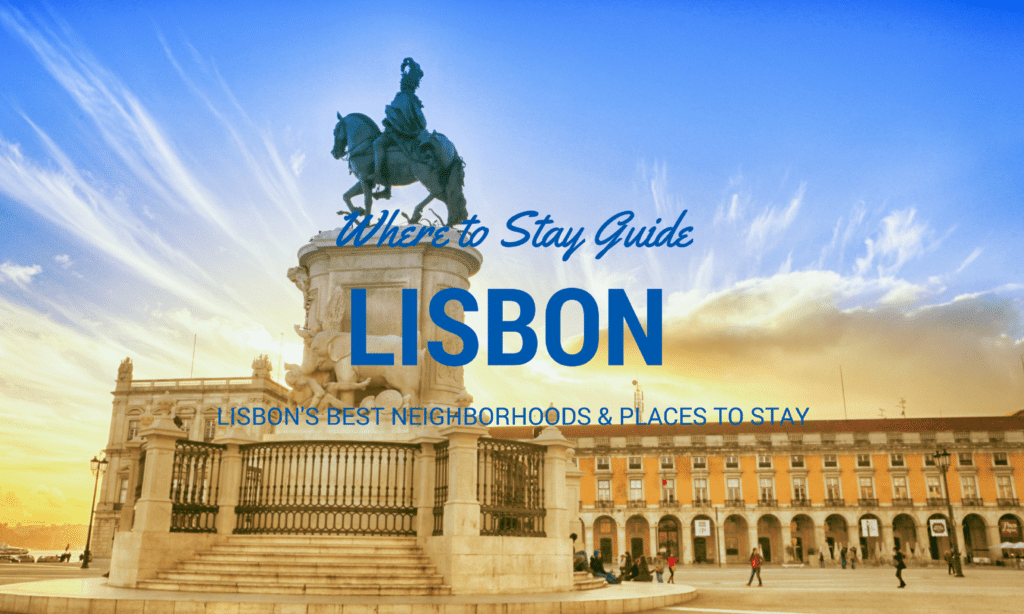 Where to stay in Lisbon guide