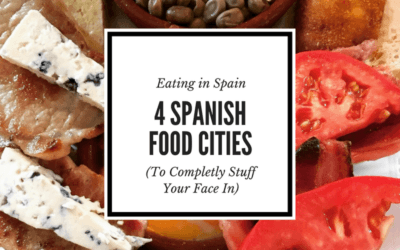 The Best Food Cities in Spain: 4 Don't Miss Food Cities Across Spain