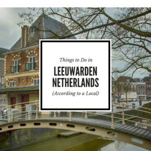 Things to do in Leeuwarden Blog Post