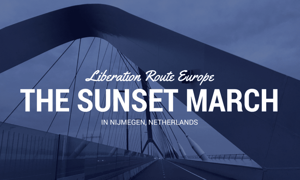 Blog about the sunset march in Nijmegen Netherlands