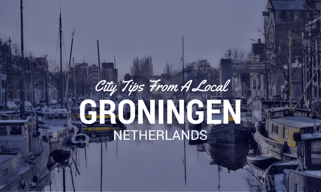 things to do groningen travel
