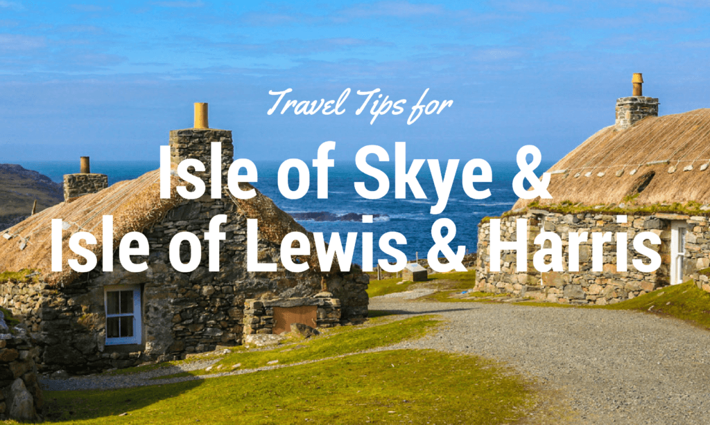Five day itinerary and travel tips for the Isle of Skye and the Isle of Lewis and Harris in Scotland