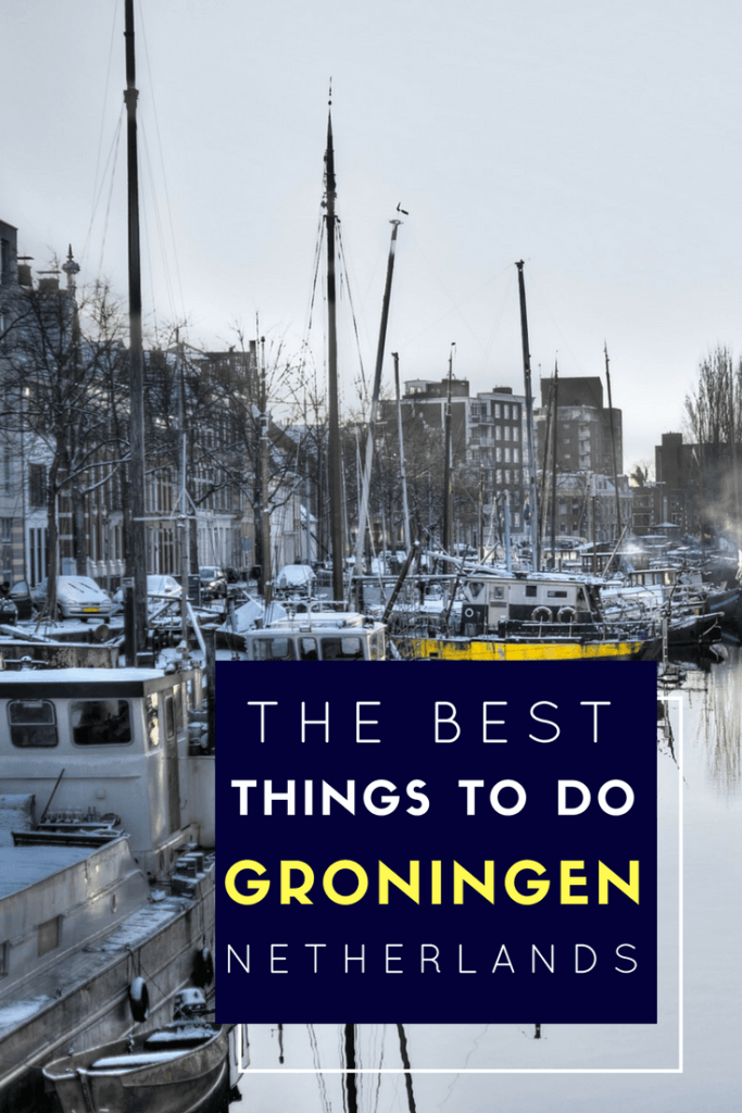 Best things to do in Groningen Pinterest Pin
