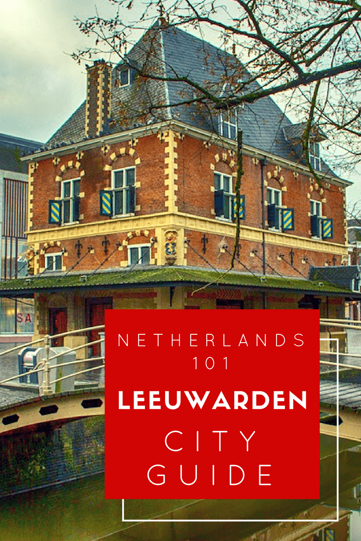 Best things to do in Leeuwarden Pinterest Pin
