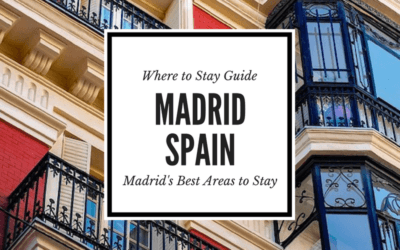 Where to Stay in Madrid: 8 of The Best Neighborhoods to Stay in Madrid