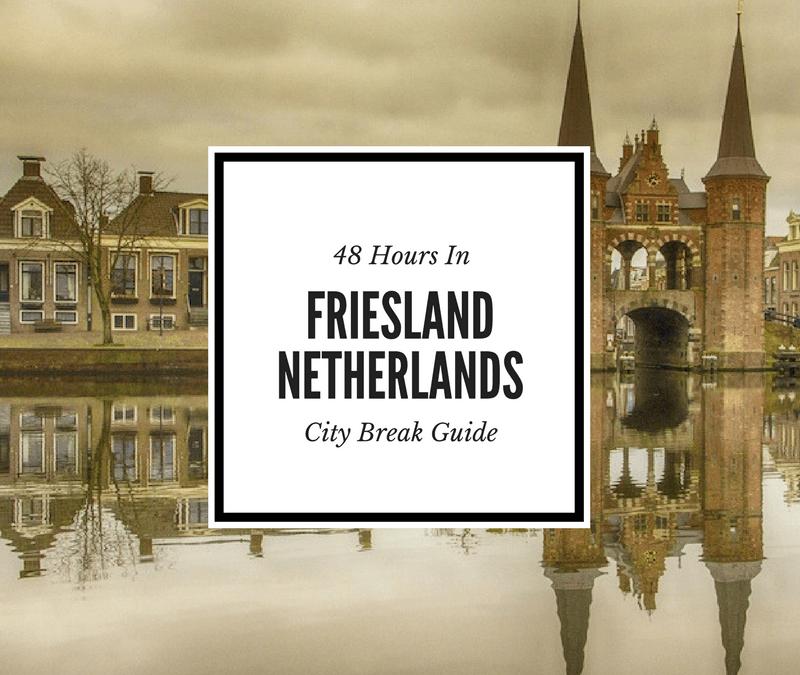 48 Hours in Friesland, Netherlands: A City Break Guide to Visit Friesland