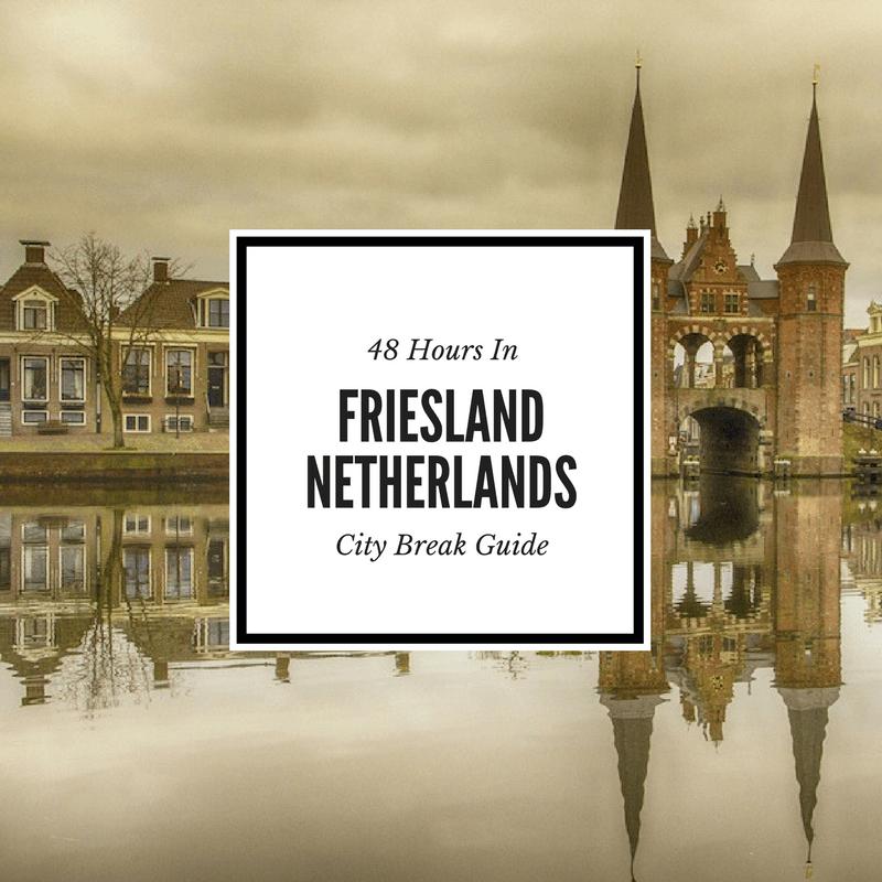 Visit Friesland 48 Hour Guide
