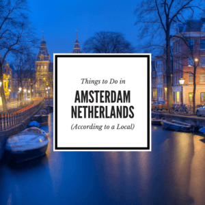 Things to do in Amsterdam by a local