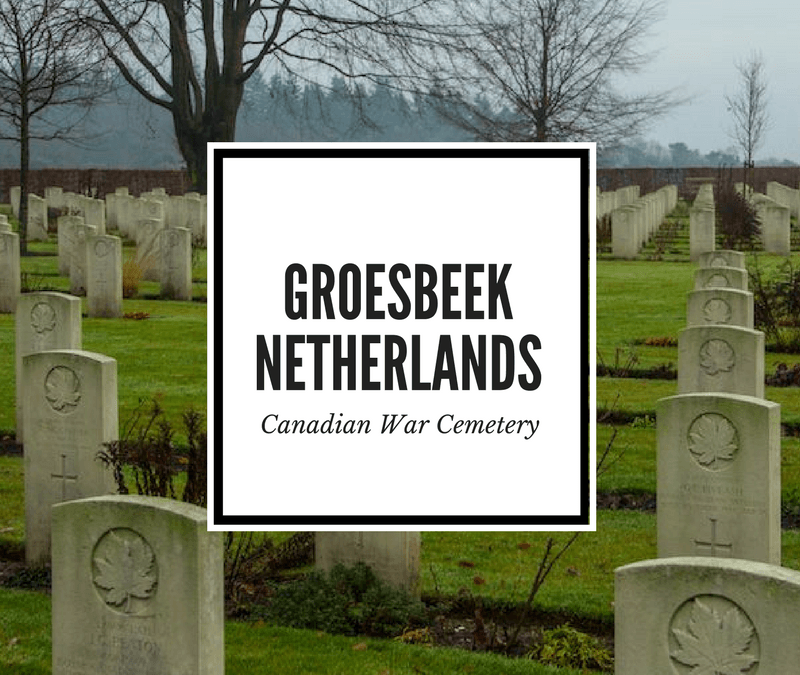 Visiting the Groesbeek Canadian War Cemetery in Netherlands