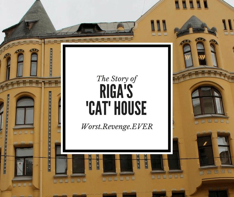 The Story of Riga's Cat House (Worst. Revenge. Ever.)