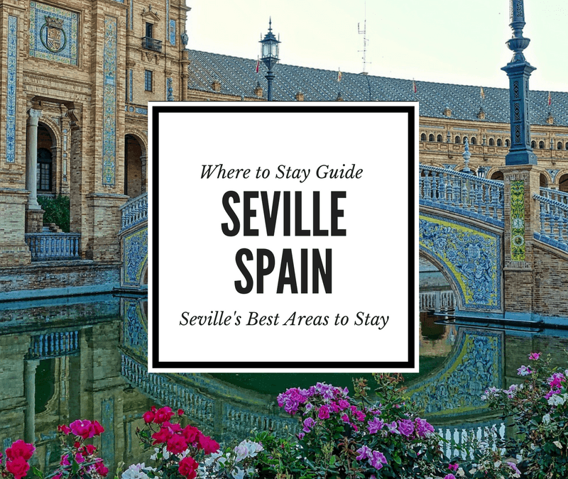 Where To Stay in Seville Spain: Seville's Coolest Neighbourhoods