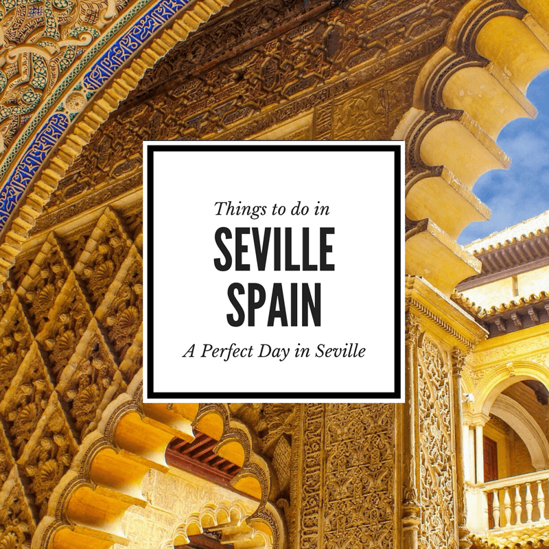 Our guide to a perfect day in Seville Spain