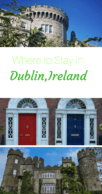 Where to Stay in Dublin Pin