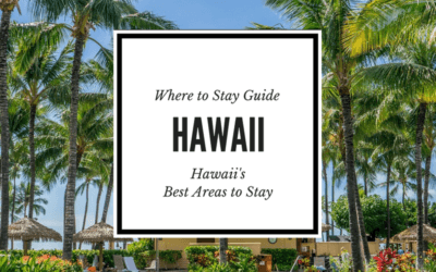 Where to Stay in Hawaii: The Best Places to Go in Hawaii