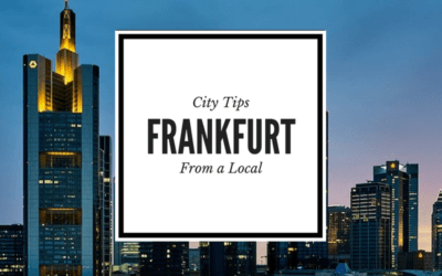 Travel Tips from A Local: The Best Things to Do in Frankfurt, Germany
