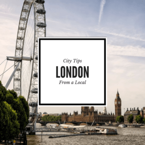 Things to do in London from a Local