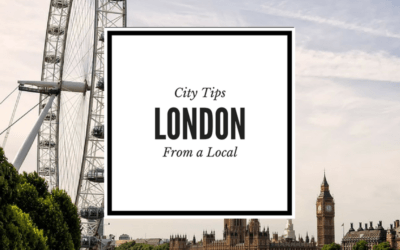Travel Tips from A Local: The Best Things to Do in London, UK